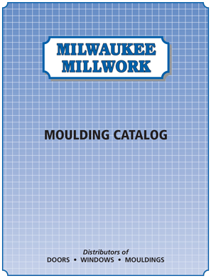 Download our Milwaukee Millwork Moulding Catalog